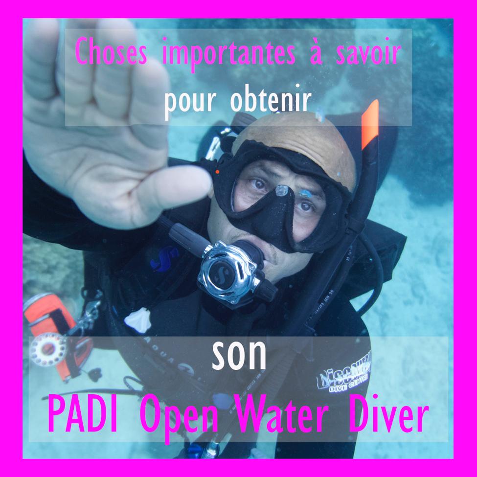 Choses IMPORTANTES à savoir pour obtenir son PADI Open Water Diver