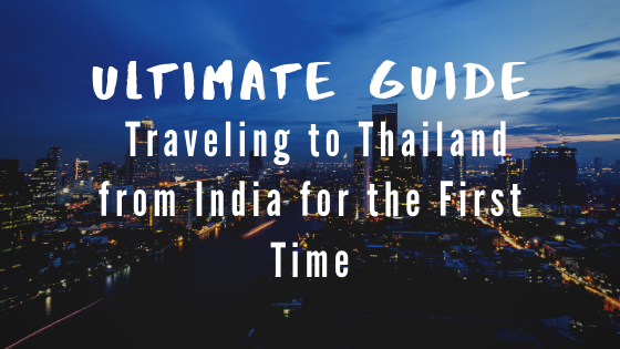 Ultimate Travel Guide_ Traveling to Thailand from India for the First Time